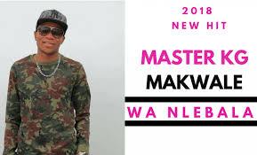 Master KG – Wa Nlebala ft Makwale mp3 download