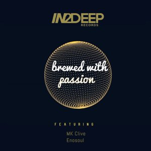 DOWNLOAD Mk Clive & Enosoul Brewed With Passion Mp3