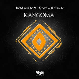 DOWNLOAD Team Distant & Aimo Kangoma (Vocal Mix) Ft. Mel D Mp3