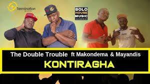 The Double Trouble – Kontiragha ft Makondema & Mayandis mp3 download