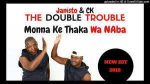 The Double Trouble – Monna Ke Thaka Wa Naba mp3 download