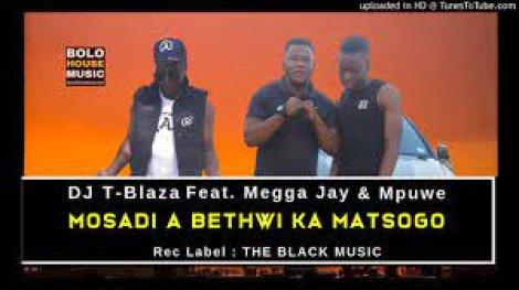 DJ T-Blaza ft Megga Jay x Mpuwe – Mosadi a Bethwi Ka Matsogo mp3 download