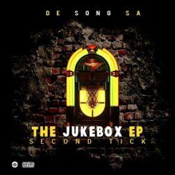DOWNLOAD De Song SA The Jukebox (Second Tick) EP Zip