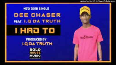 Dee Chaser – I had to ft I.Q-Da truth mp3 download