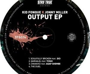 Kid Fonque & Jonny Miller Output EP Zip Fakaza Download