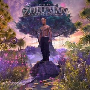 Nasty C Zulu Man With Some Power (Full Album Tracklist) Fakaza Download