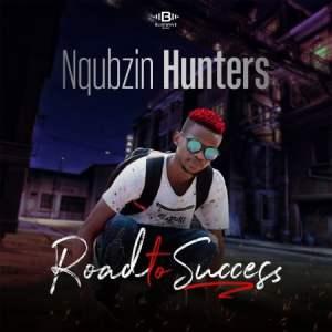 Nqubzin Hunters Ngak'sasa Mp3 Fakaza Download