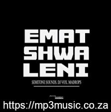 Semitone Sounds, DJ Vox & Madrops – Ematshwaleni mp3 downoad
