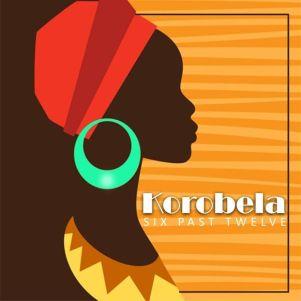 Six Past Twelve Korobela Mp3 Fakaza Download
