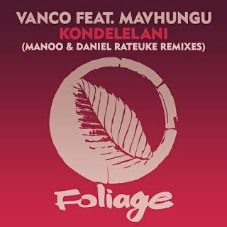 Vanco Kondelelani (Manoo Remix) Mp3 Fakaza Download