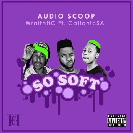 Audio Scoop & Wraith So Soft Mp3 Fakaza Download