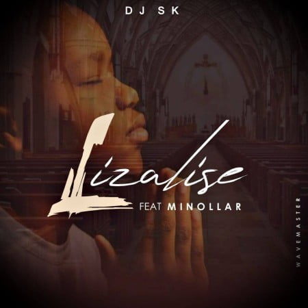 DJ SK Lizalise Mp3 Fakaza Download