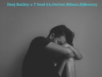 Deej Ratiiey & T Soul SA It Will End In Tears Mp3 Fakaza Download