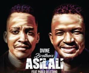 Dvine Brothers Asilali Mp3 Fakaza Download