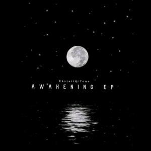 EKstatiQ Tone Awakening EP Zip Fakaza Download