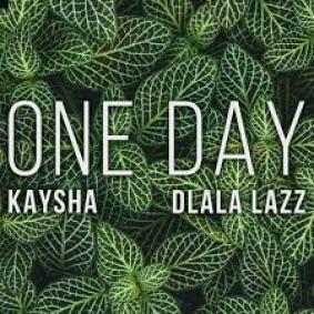 Kaysha & Dlala Lazz – One Day mp3 download