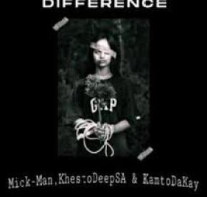 Mick-Man, KhestoDeepSA & KamtoDaKay – Difference mp3 download