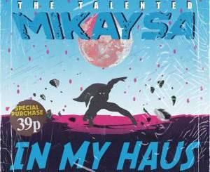 MikaySA In My Haus Vol.3 EP Zip Fakaza Download
