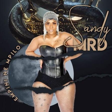 Sandy Mrd I Lift Mp3 Fakaza Download