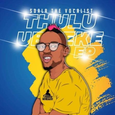 Sdala the Vocalist Pitty Cash Mp3 Fakaza Download