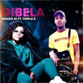 Shado M – Gibela ft Triple S mp3 download