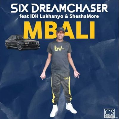 Six DreamChaser Mbali Mp3 Fakaza Download