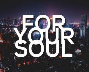 Soa Mattrix For Your Soul 2 EP Zip Fakaza Download