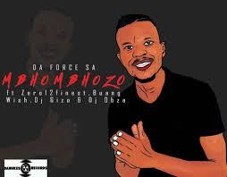 Da Force SA – Mbhombhozo Ft. Dj Obza, Buang, Zero12finest, Wish & Dj Gizo mp3 download