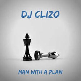 Dj Clizo – Man With a Plan mp3 download