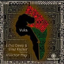 Echo Deep & Elias Kazais – Vuka Ft. Viiiictor May mp3 download