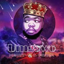 HEAVY-K & Csana – Umgowo mp3 download