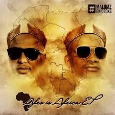 EP: Malumz On Decks – Afro Is Africa zip download