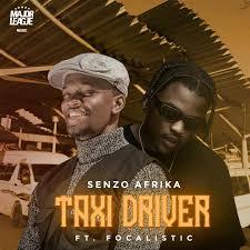 Senzo Afrika & Focalistic – Taxi Driver m