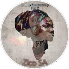EP: Zico SA – Journey Continues, Pt. 2 zip download