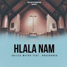 uBizza Wethu – Hlala Nami Ft. Nokubonga mp3 download