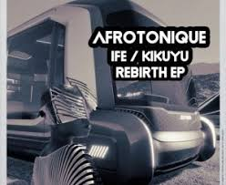 EP: AfrotoniQue – Rebirth zip download