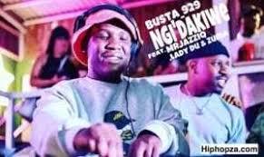 Busta 929 & Mr Jazziq – Ngi'dakiwe Ft. Lady Du & Zuma mp3 download
