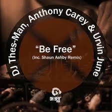 DJ Thes-Man, Anthony Carey & Urvin June – Be Free (Original Mix)mp3 download