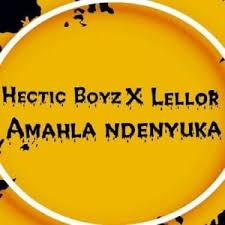 Hectic Boyz & LelloR – Amahla Ndenyukamp3 download