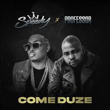 Speedy – Come Duze Ft. Professor mp3download