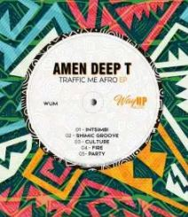 EP: Amen Deep T – Traffic Me Afro mp3 download