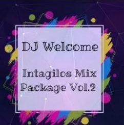 EP: DJ Welcome – Intagilos Mix Package Vol.2 zip download