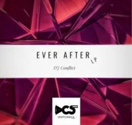 EP: DJ Conflict – Ever After mp3 download