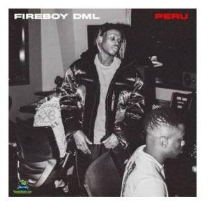 FireBoy DML - Peru Mp3