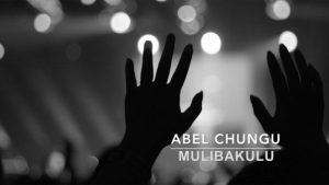 Abel Chungu – Yahweh Mulibakulu