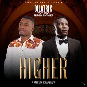Dilatrik Ft. SuperRhymer – Higher
