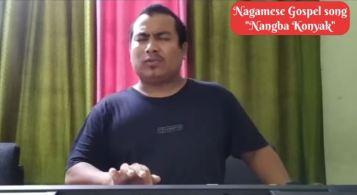 Nagamese Gospel Song – Nangba Konyak