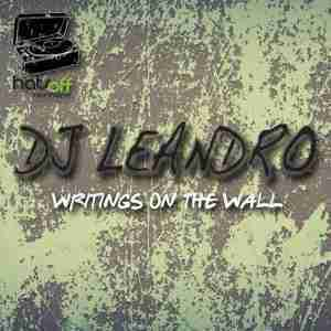 DOWNLOAD MP3: DJ Leandro Writings On The Wall (Original Mix) MP3 DOWNLOAD
