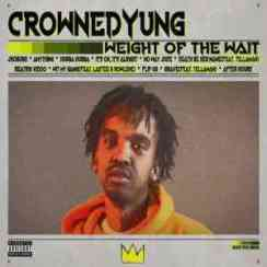 DOWNLOAD mp3:Crowned Yung Weight Of The Wait Mixtape mp3 download