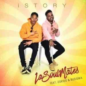 DOWNLOAD mp3:LaSoulMates iStory feat. Oskido & Busiswa mp3 free download